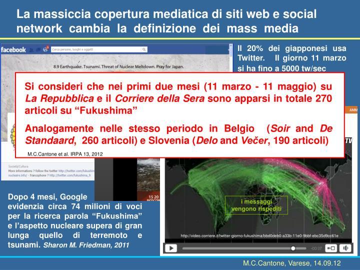 La massiccia copertura mediatica di siti web e social network  cambia  la  definizione  dei  mass  media