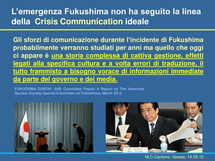 L'emergenza Fukushima non ha seguito la linea della