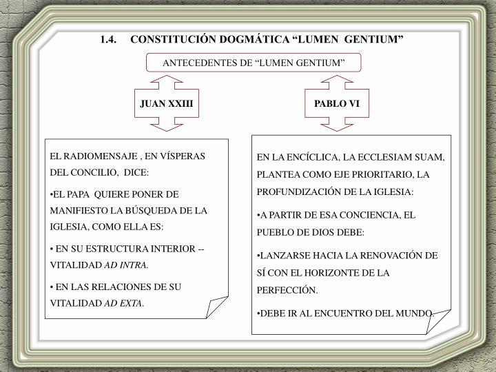 """1.4.     CONSTITUCIÓN DOGMÁTICA """"LUMEN  GENTIUM"""""""