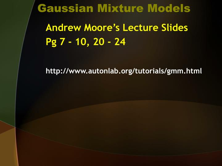 Gaussian Mixture Models