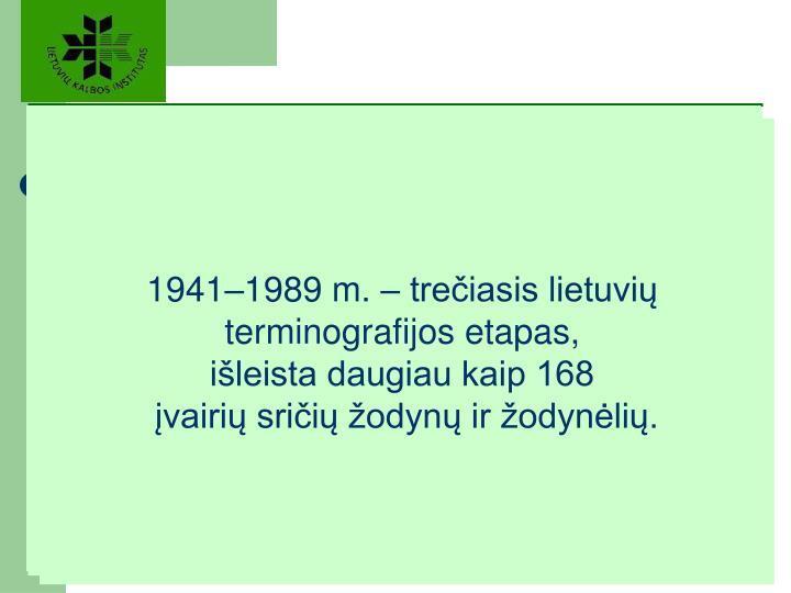 1941–1989 m. – trečiasis