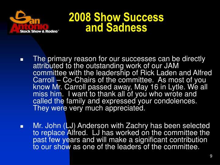 2008 Show Success