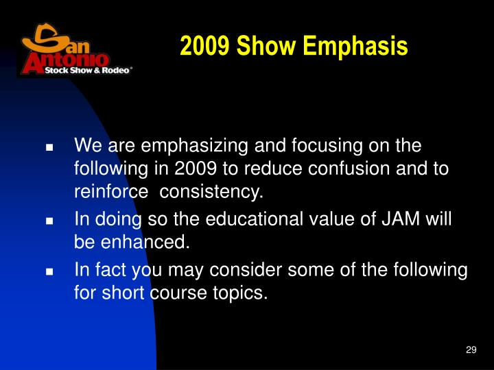 2009 Show Emphasis