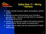safety rule 17 wiring harness