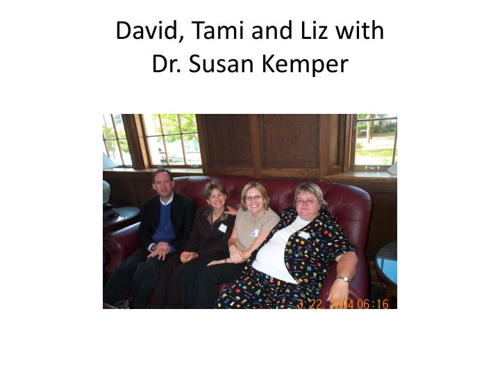 David, Tami and Liz with