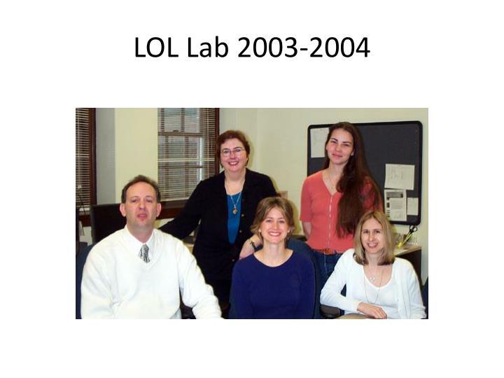 LOL Lab 2003-2004