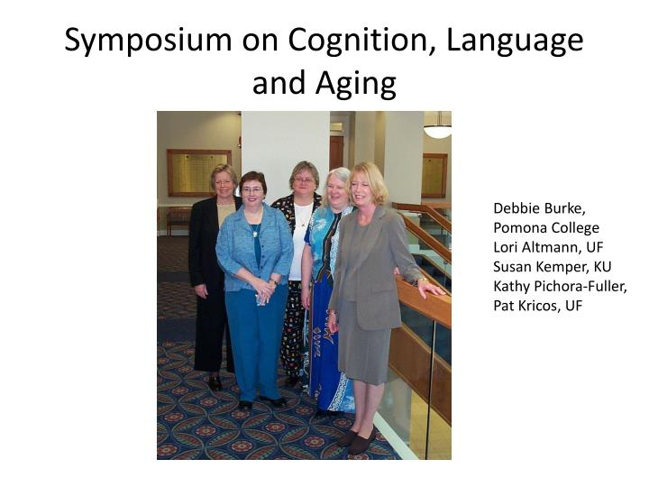 Symposium on Cognition, Language and Aging