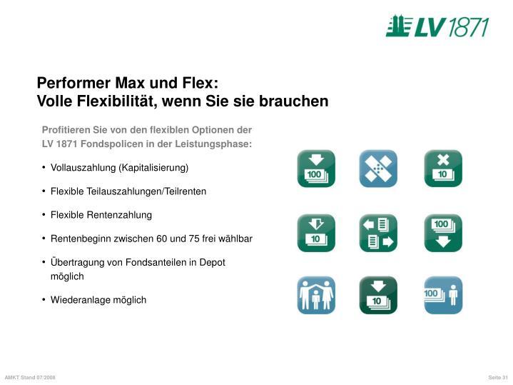 Performer Max und Flex: