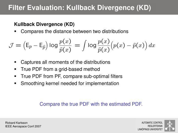 Filter Evaluation: Kullback Divergence (KD)