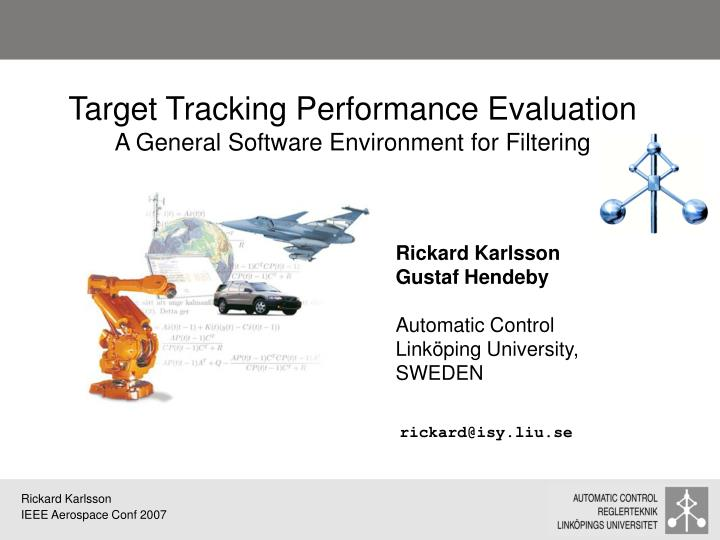 Target tracking performance evaluation a general software environment for filtering