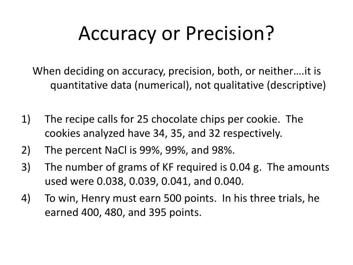 Accuracy or Precision?