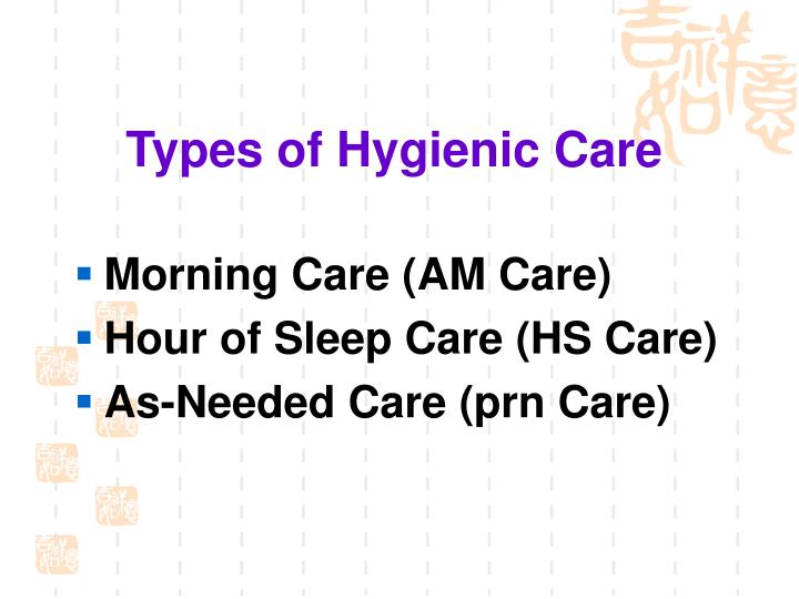 Types of Hygienic Care