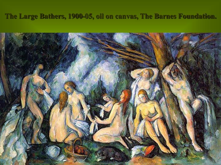 The Large Bathers, 1900-05, oil on canvas, The Barnes Foundation.