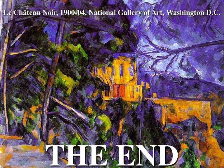 Le Château Noir, 1900-04, National Gallery of Art, Washington D.C.