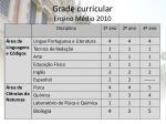 grade curricular ensino m dio 2010