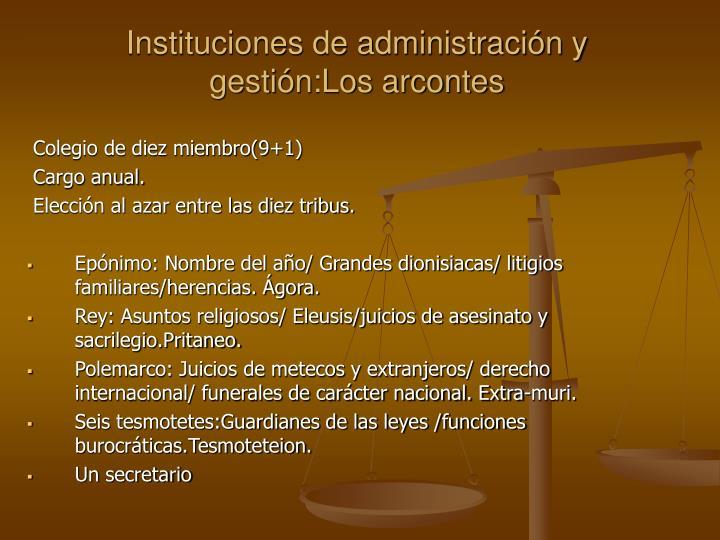 Instituciones de administración y gestión:Los arcontes