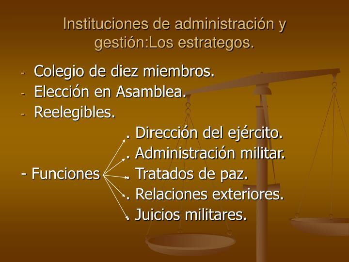 Instituciones de administración y gestión:Los estrategos.