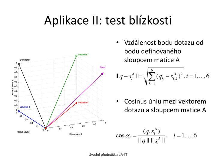 Aplikace II: test blízkosti