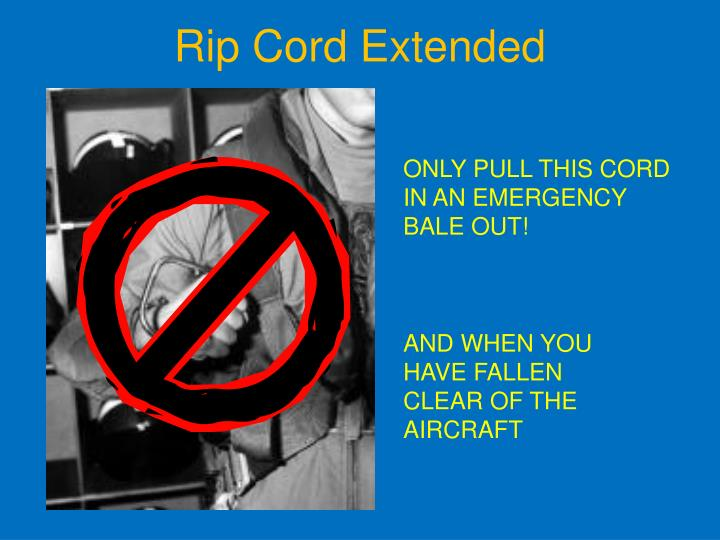 Rip Cord Extended