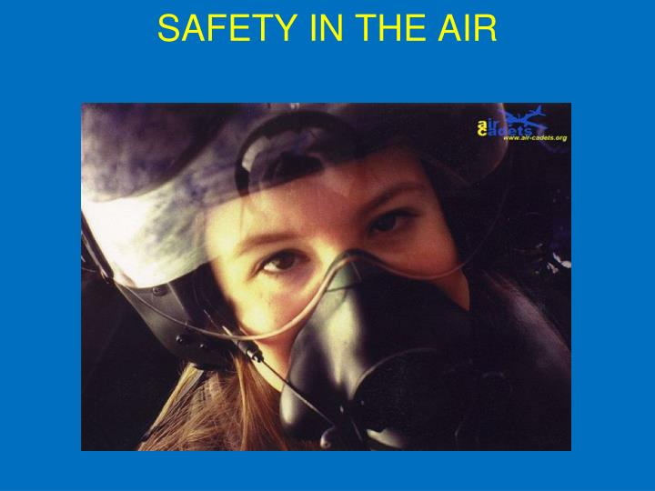 SAFETY IN THE AIR