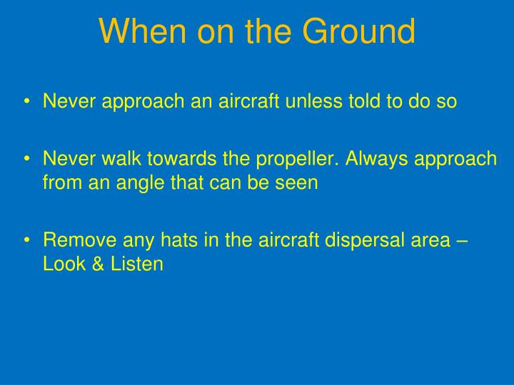 When on the Ground