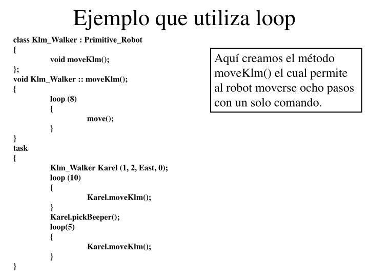 Ejemplo que utiliza loop