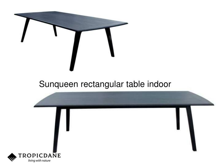 Sunqueen rectangular table indoor