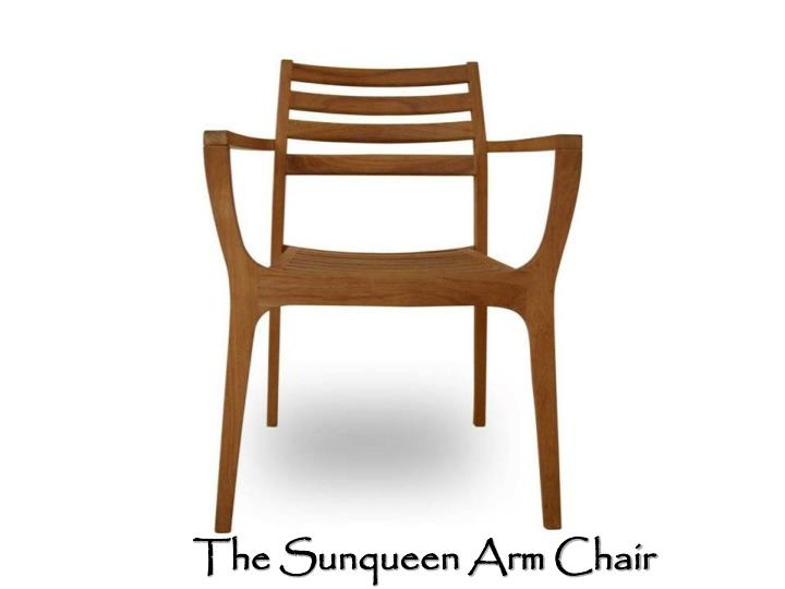 The Sunqueen Arm Chair