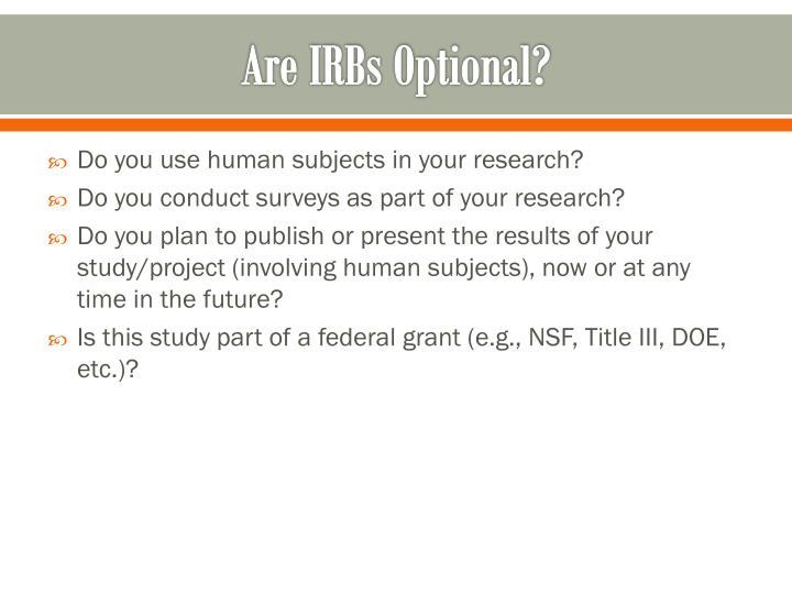 Are IRBs Optional?