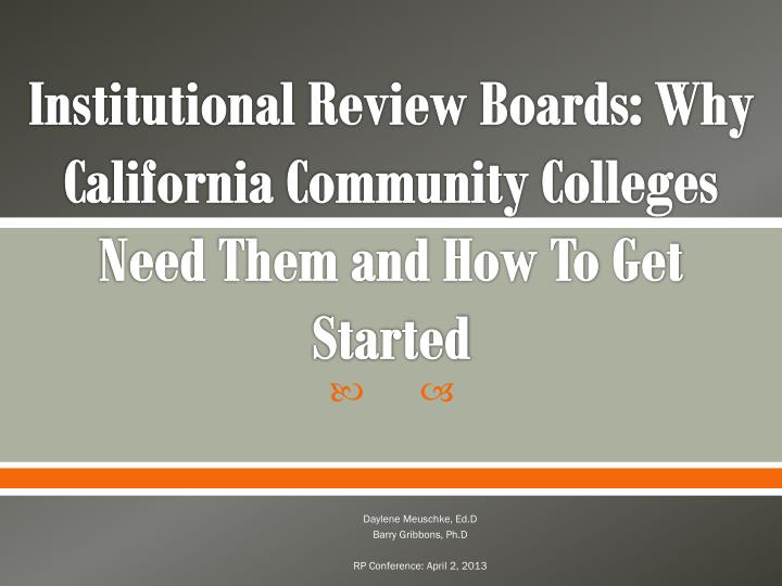 Institutional review boards why california community colleges need them and how to get started