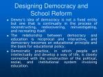 designing democracy and school reform1