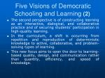 five visions of democratic schooling and learning 2