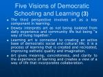 five visions of democratic schooling and learning 3
