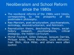 neoliberalism and school reform since the 1980s2
