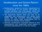 neoliberalism and school reform since the 1980s3