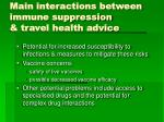 main interactions between immune suppression travel health advice