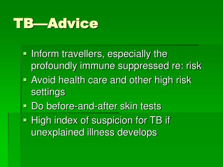 TB—Advice