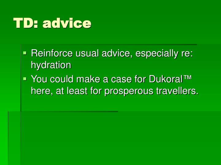 TD: advice