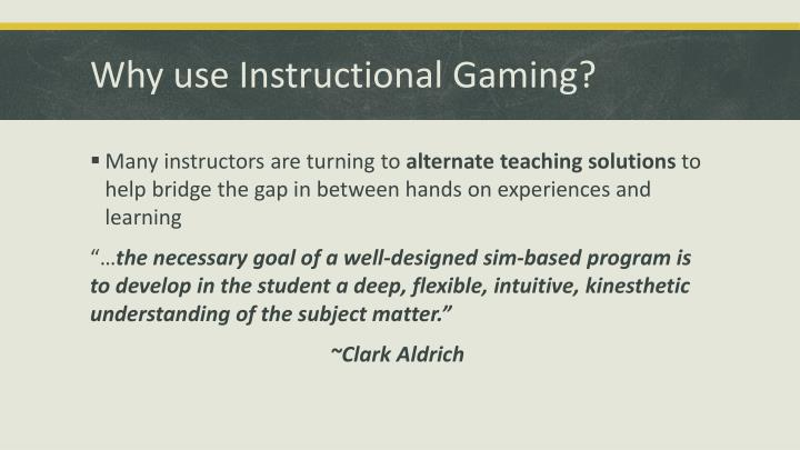 Why use Instructional Gaming?