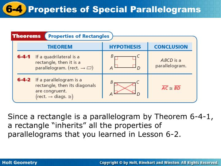 """Since a rectangle is a parallelogram by Theorem 6-4-1, a rectangle """"inherits"""" all the properties of parallelograms that you learned in Lesson 6-2."""