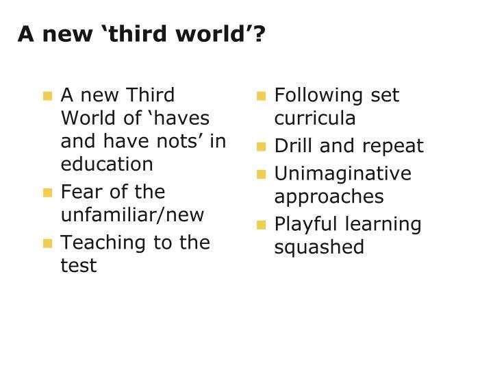 A new 'third world'?