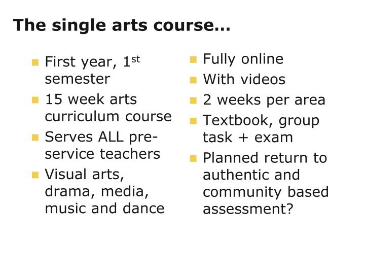 The single arts course…