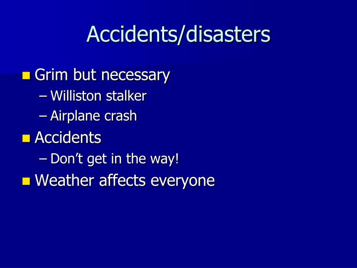 Accidents/disasters