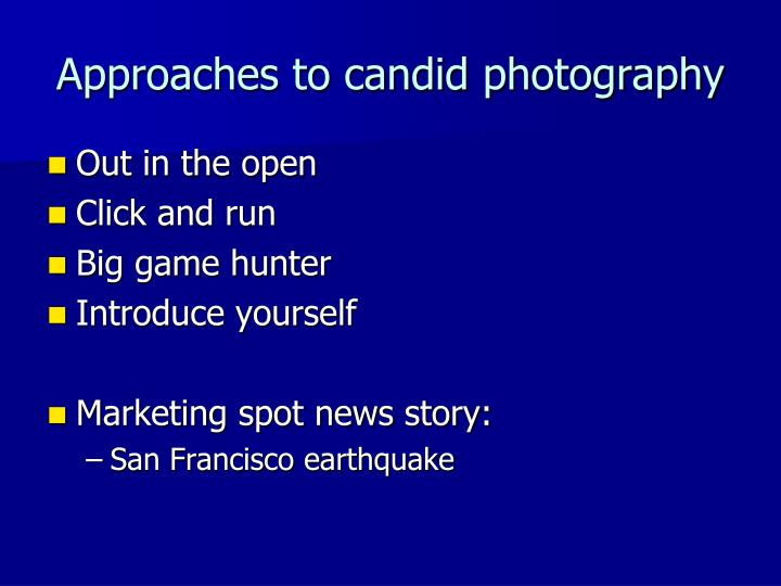 Approaches to candid photography