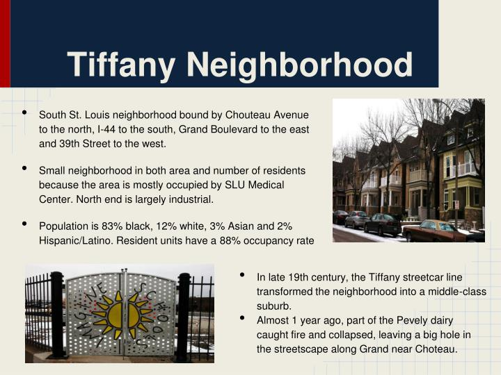 Tiffany Neighborhood