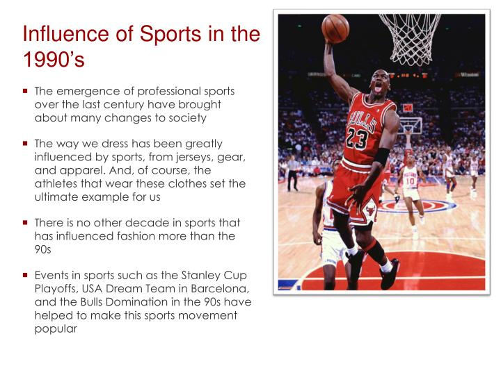 Influence of sports in the 1990 s