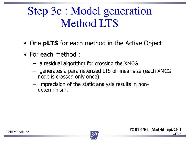 Step 3c : Model generation Method LTS