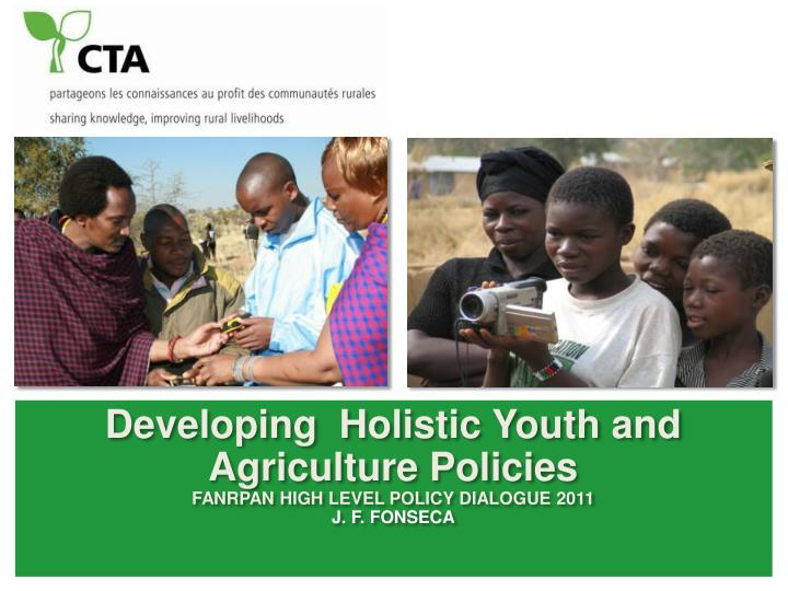 Developing  Holistic Youth and Agriculture Policies