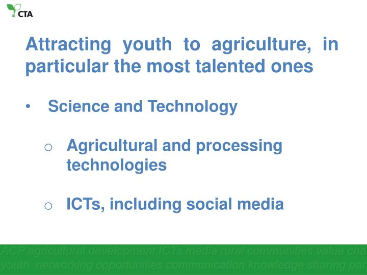 Attracting youth to agriculture, in particular the most talented ones