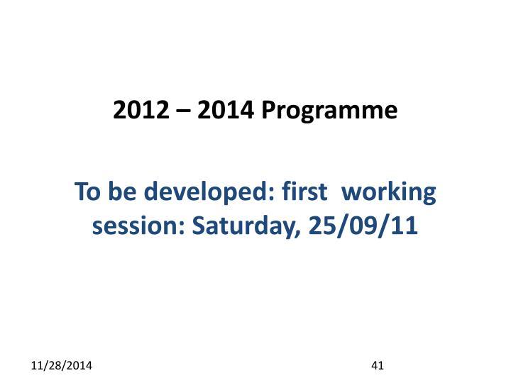 2012 – 2014 Programme
